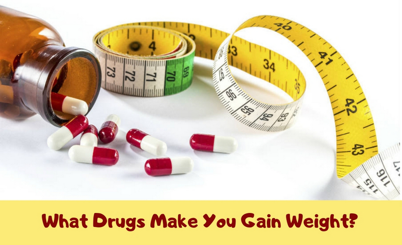 What Drugs Make You Gain Weight_